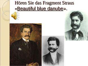 Hören Sie das Fragment Straus «Beautiful blue danube».