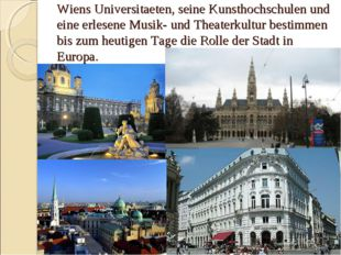Wiens Universitaeten, seine Kunsthochschulen und eine erlesene Musik- und The