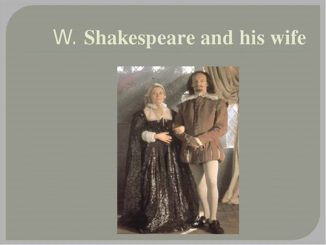 W. Shakespeare and his wife