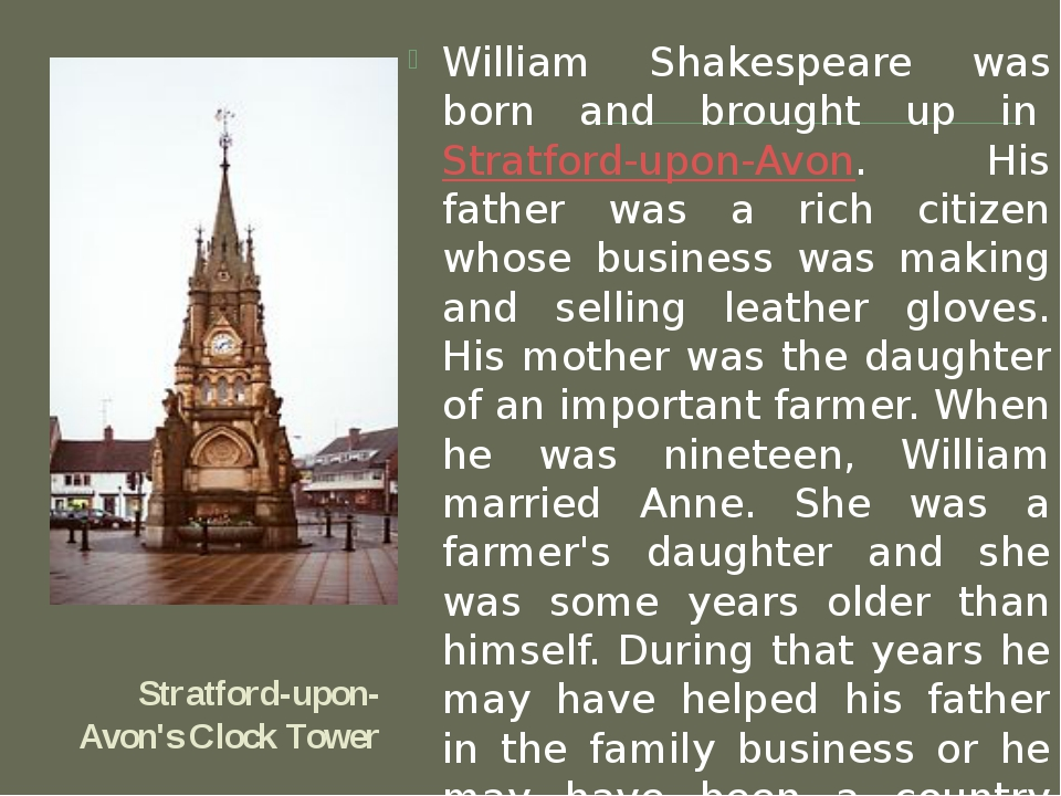 Stratford-upon-Avon's Clock Tower William Shakespeare was born and brought up...