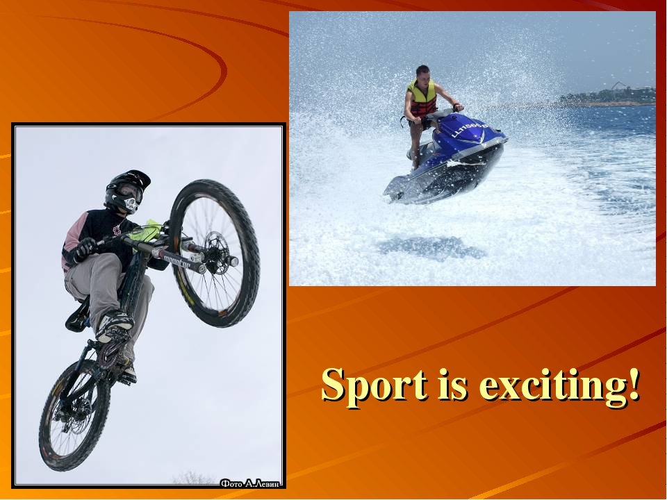 Sport is exciting!
