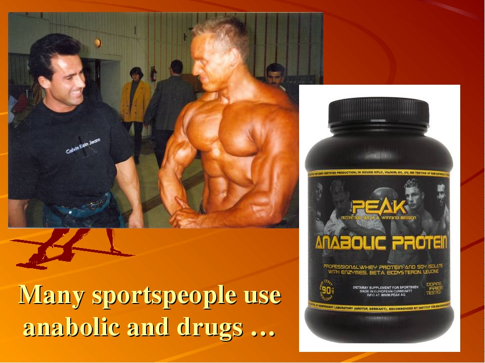 Many sportspeople use anabolic and drugs …