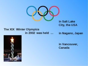 The XIX Winter Olympics in 2002 was held … in Salt Lake City, the USA in Nag