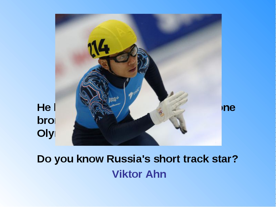 He has won three gold medals and one bronze medal in the 2014 Winter Olympics...