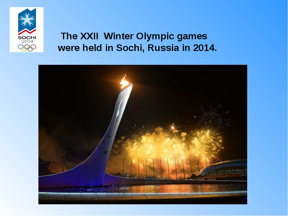 The XXII Winter Olympic games were held in Sochi, Russia in 2014.