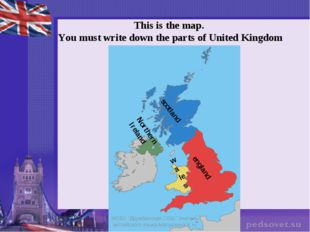 This is the map. You must write down the parts of United Kingdom scotland eng