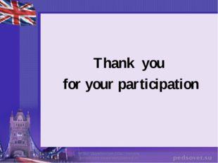 """Thank you for your participation МОБУ """"Дружбинская СОШ"""" Учитель английского я"""