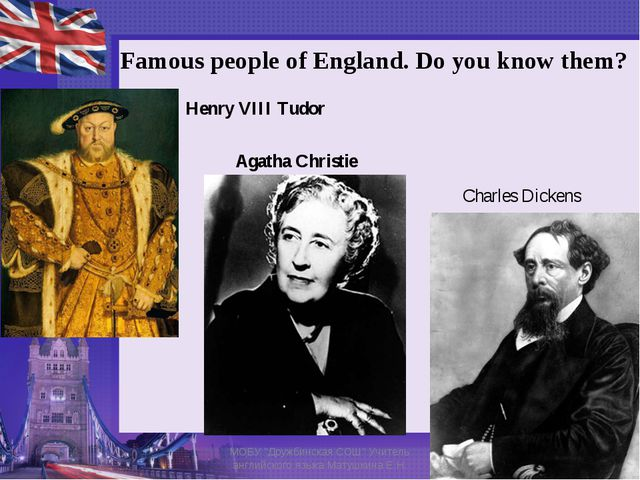 Famous people of England. Do you know them? Henry VIII Tudor Agatha Christie...