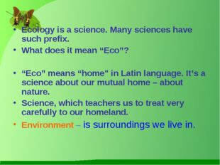 "Ecology is a science. Many sciences have such prefix. What does it mean ""Eco"""