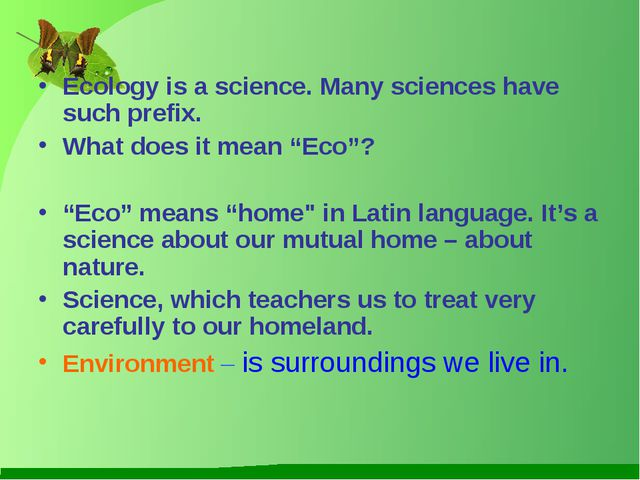 "Ecology is a science. Many sciences have such prefix. What does it mean ""Eco""..."
