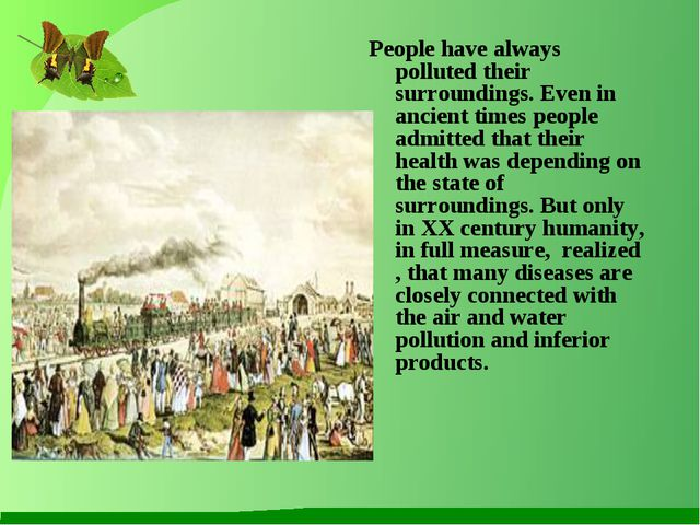 People have always polluted their surroundings. Even in ancient times people...