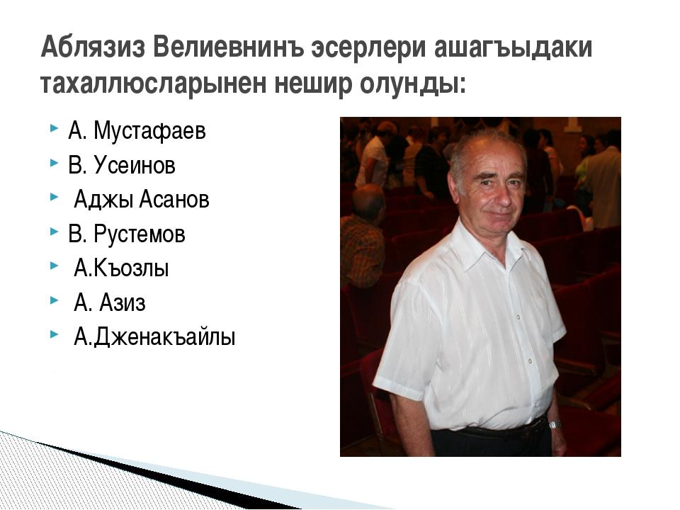А. Мустафаев В. Усеинов Аджы Асанов В. Рустемов А.Къозлы А. Азиз А.Дженакъайл...