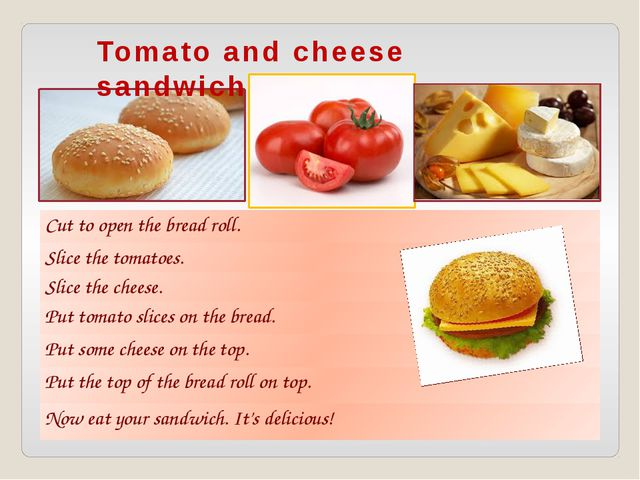 Tomato and cheese sandwich Cut to open the bread roll. Slice the tomatoes. Sl...