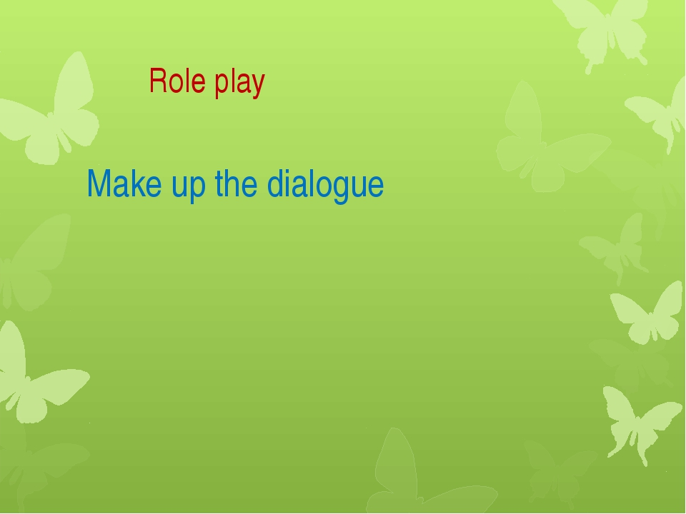 Role play Make up the dialogue