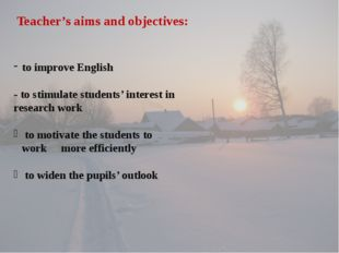 to improve English - to stimulate students' interest in research work to mot