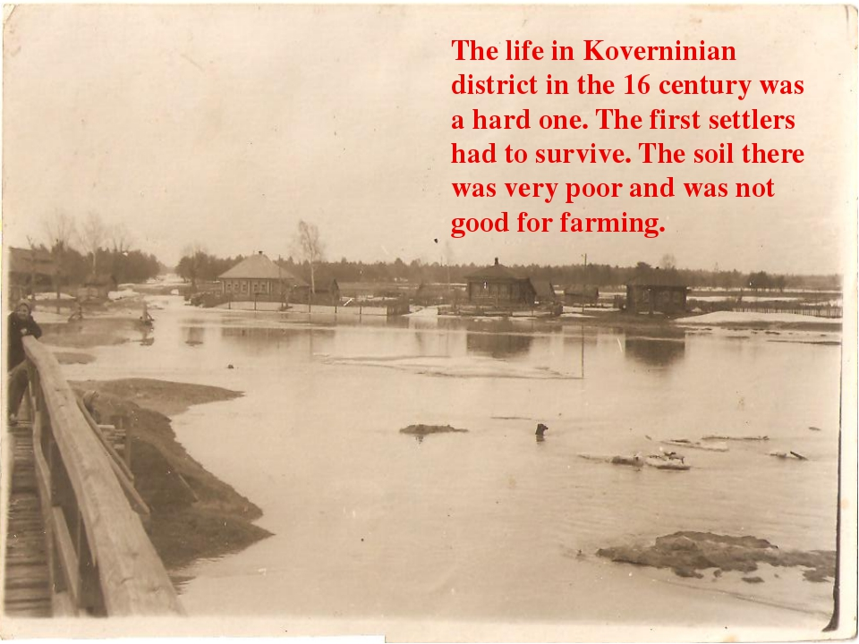The life in Koverninian district in the 16 century was a hard one. The first...