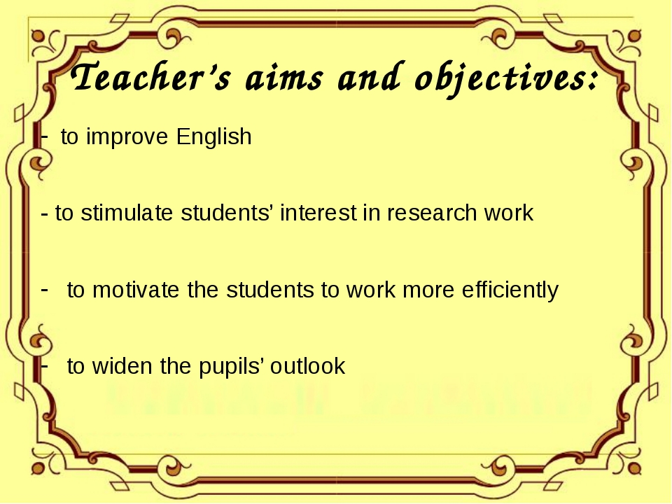 Teacher's aims and objectives: to improve English - to stimulate students' in...