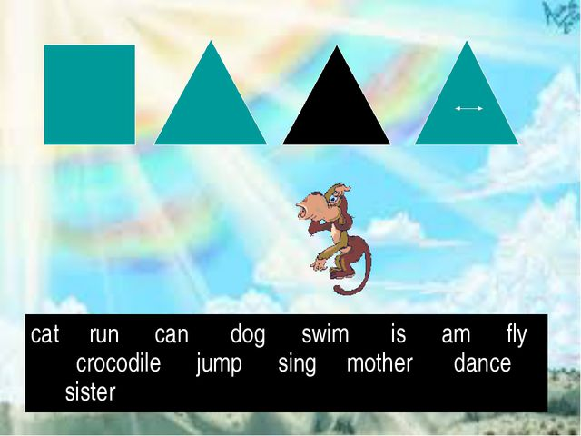 cat run can dog swim is am fly crocodile jump sing mother dance sister