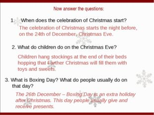 Now answer the questions: 1. When does the celebration of Christmas start? 2