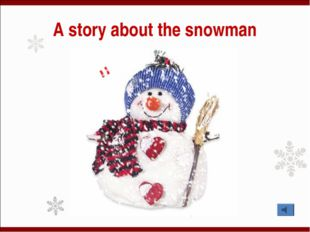 A story about the snowman