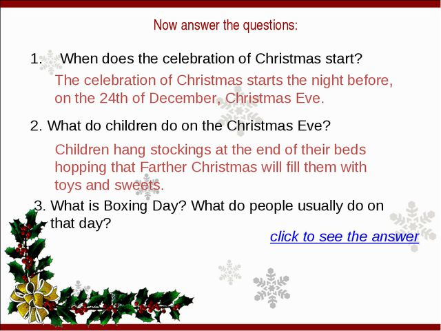 Now answer the questions: 1. When does the celebration of Christmas start? 2...