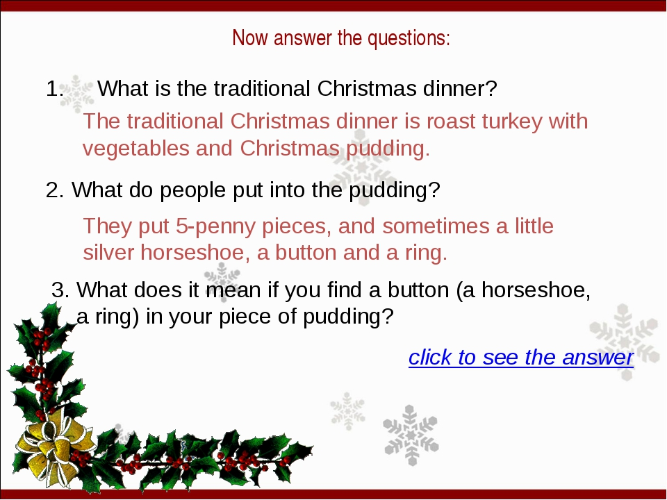 Now answer the questions: 1.  What is the traditional Christmas dinner? 2. W...