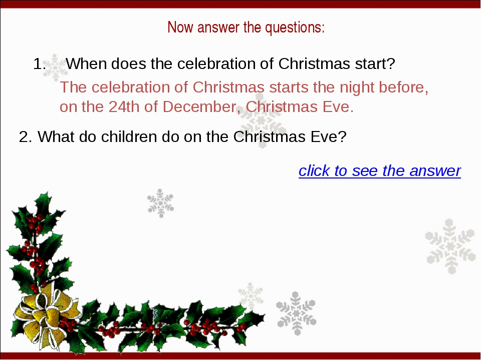 Now answer the questions: 1. When does the celebration of Christmas start? T...