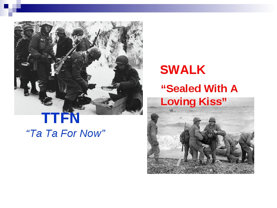 """SWALK TTFN """"Ta Ta For Now"""" """"Sealed With A Loving Kiss"""""""