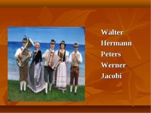 Walter Hermann Peters Werner Jacobi