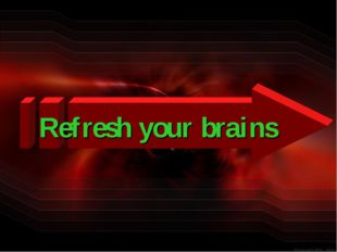 Refresh your brains