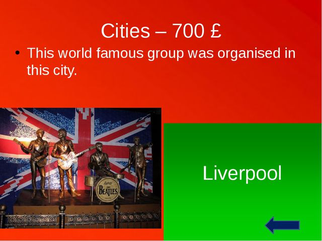Cities - 100 £ This city is the capital of the United Kingdom. London