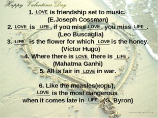 ____ is friendship set to music. (E.Joseph Cossman) 2. ____ is ____, if you m