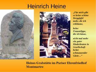 """Heinrich Heine Heines Grabstätte im Pariser Ehrenfriedhof Montmartre """"Für mic"""