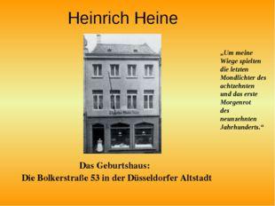 Heinrich Heine Das Geburtshaus: Die Bolkerstraße 53 in der Düsseldorfer Altst