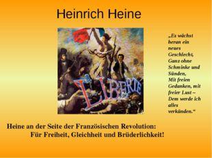 Heinrich Heine Heine an der Seite der Französischen Revolution: Für Freiheit,