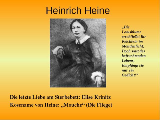 Heinrich Heine Die letzte Liebe am Sterbebett: Elise Krinitz Kosename von Hei...
