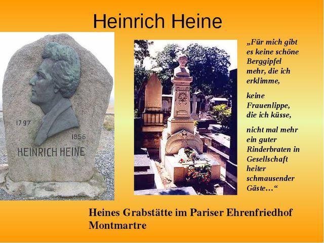 """Heinrich Heine Heines Grabstätte im Pariser Ehrenfriedhof Montmartre """"Für mic..."""