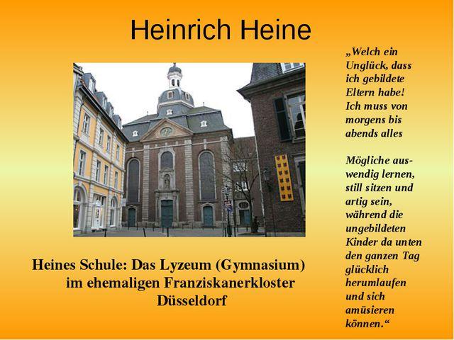Heinrich Heine Heines Schule: Das Lyzeum (Gymnasium) im ehemaligen Franziska...