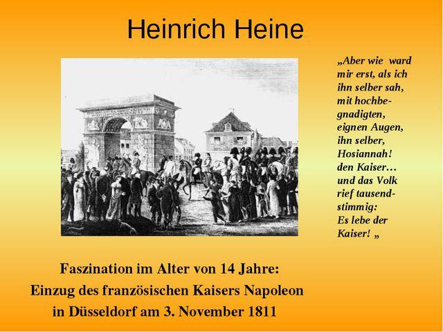 Heinrich Heine Faszination im Alter von 14 Jahre: Einzug des französischen Ka...
