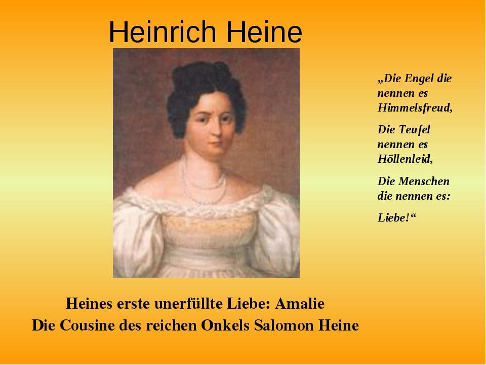 Heinrich Heine Heines erste unerfüllte Liebe: Amalie Die Cousine des reichen...