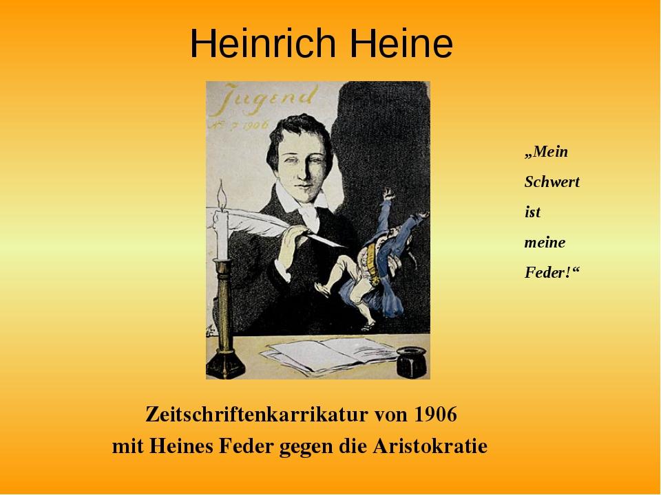 Heinrich Heine Zeitschriftenkarrikatur von 1906 mit Heines Feder gegen die Ar...