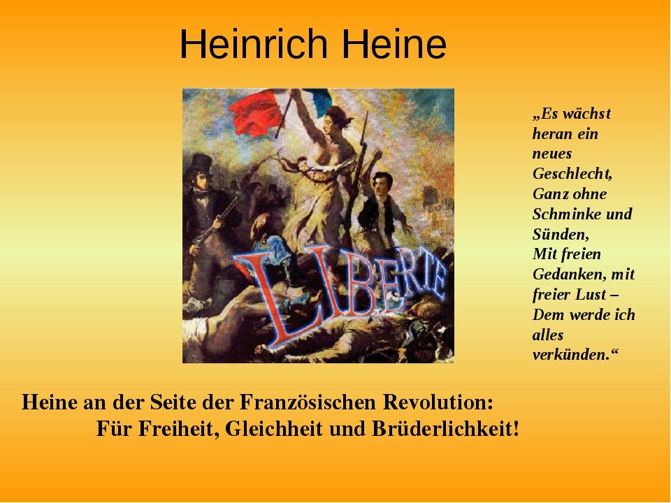 Heinrich Heine Heine an der Seite der Französischen Revolution: Für Freiheit,...