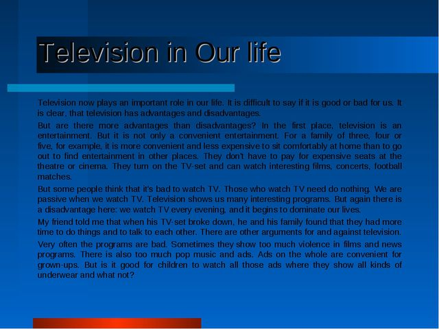 Television in Our life Television now plays an important role in our life. I...