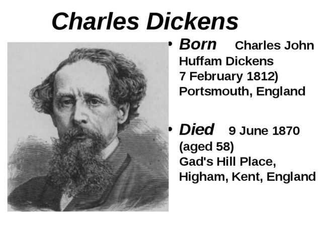Charles Dickens Born Charles John Huffam Dickens 7 February 1812) Portsmouth,...