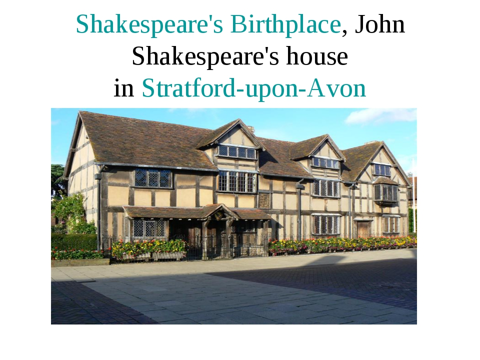 Shakespeare's Birthplace, John Shakespeare's house in Stratford-upon-Avon