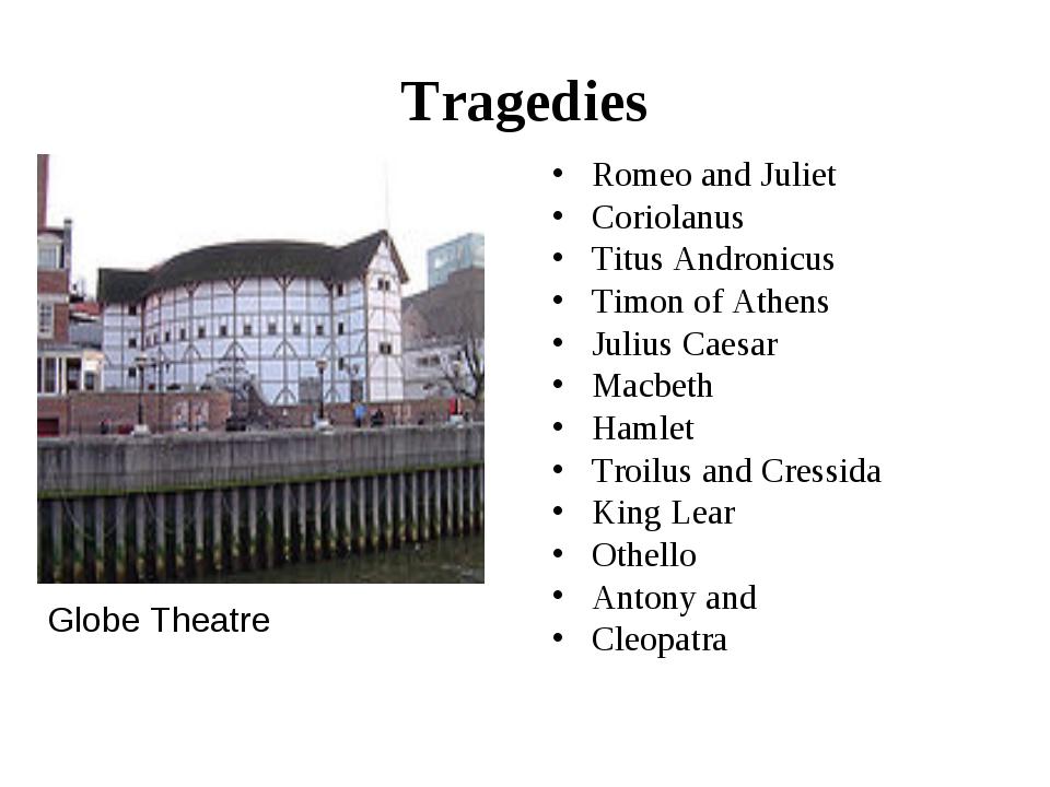 Tragedies Romeo and Juliet Coriolanus Titus Andronicus Timon of Athens Julius...