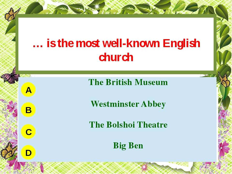 … is the most well-known English church A B C D The British Museum Westminst...