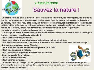 La nature –tout ce qu'il y a sur la Terre: les rivières, les forêts, les mon