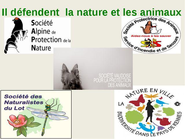 Il défendent la nature et les animaux