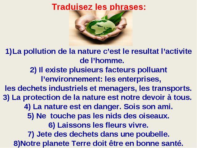 . La pollution de la nature c'est le resultat l'activite de l'homme. 2) Il ex...